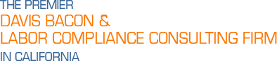 The Premier davis bacon & labour compliance consulting firm in california